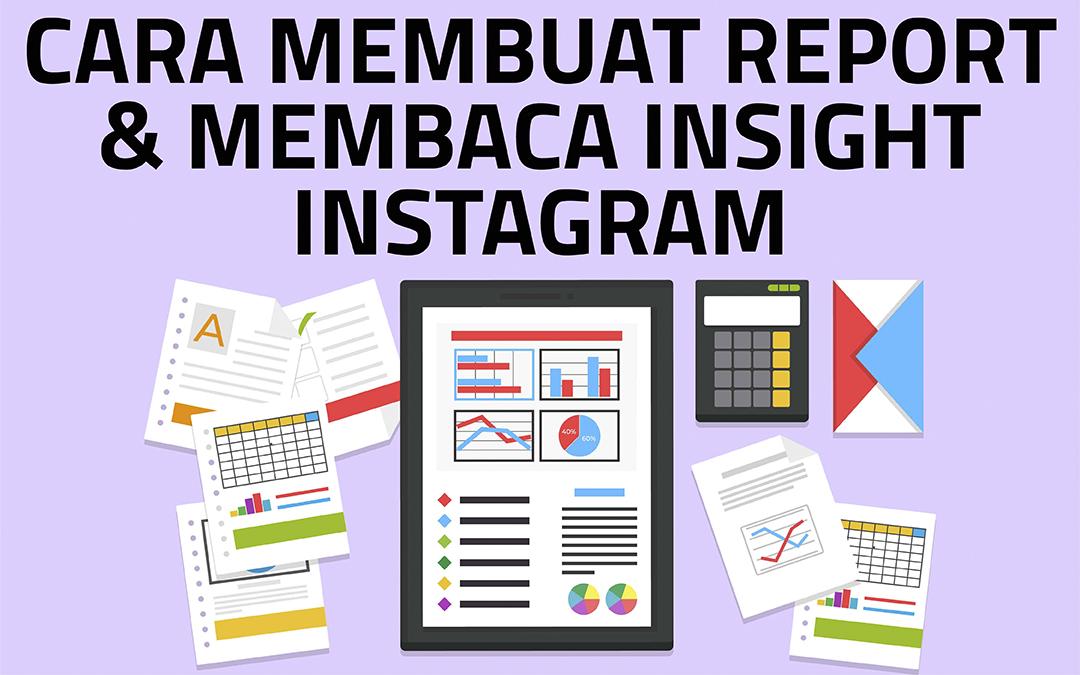 Cara Membuat Report & Membaca Insight Instagram