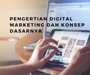 Pengertian Digital Marketing dan Konsep Dasarnya